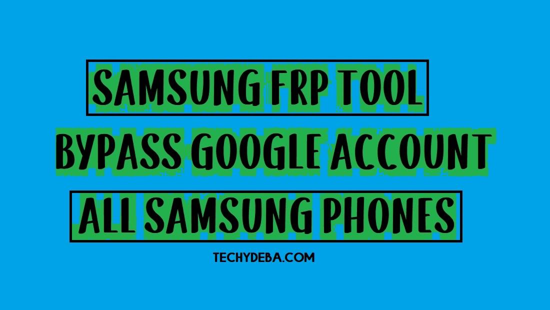 Samsung FRP Bypass Tool (Samsung FRP Unlock Tool 2020) Download